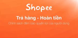 chinh-sach-hoan-tra-hang-cua-shopee