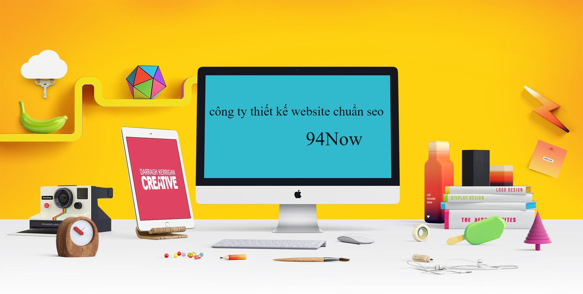 cong-ty-thiet-ke-website-chuan-seo-94Now