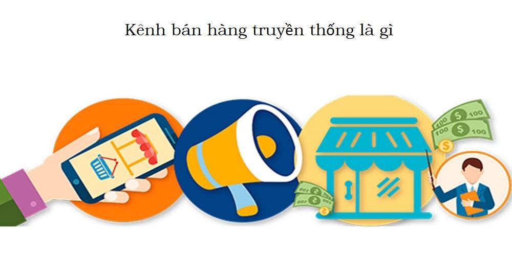 kenh-ban-hang-truyen-thong-la-gi
