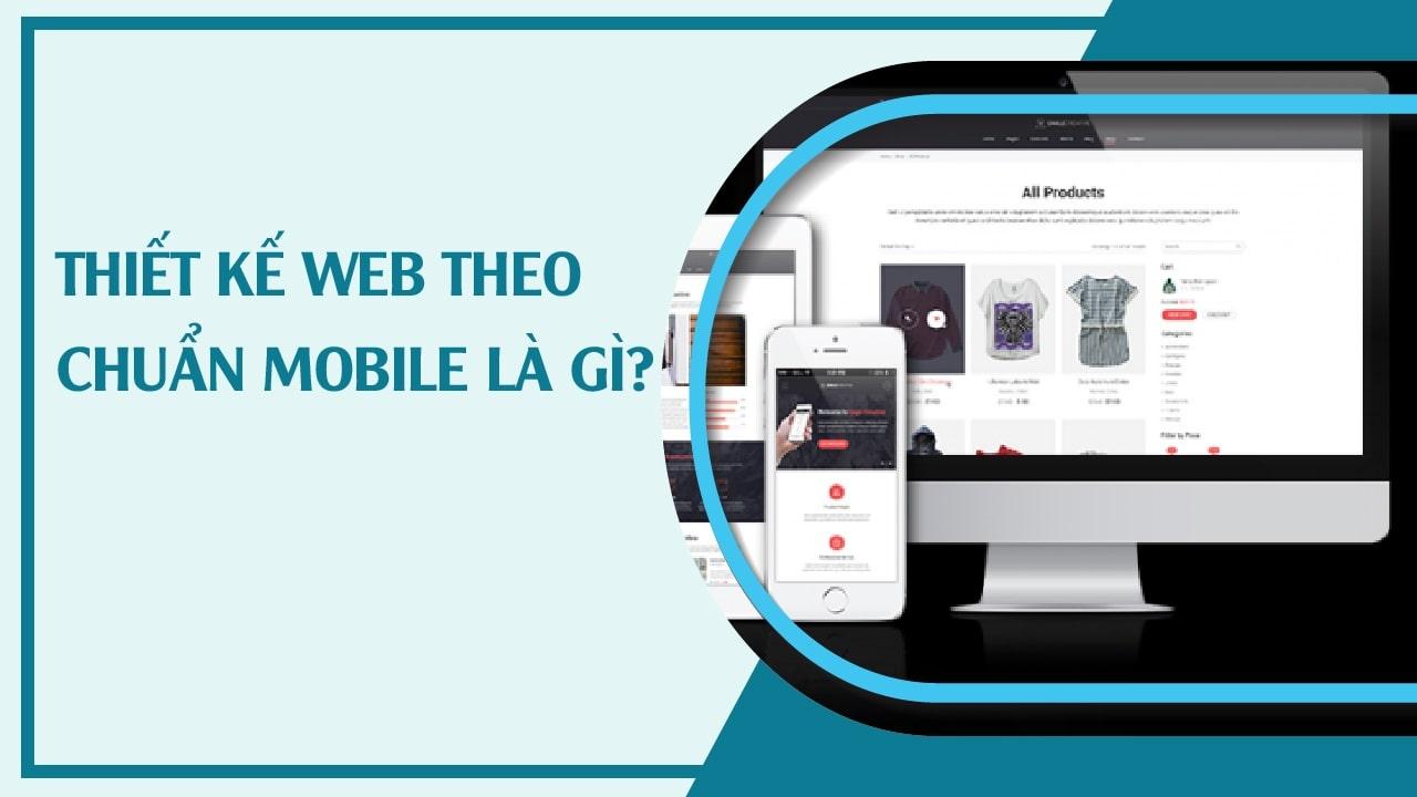 thiet-ke-website-chuan-mobile- la-gi